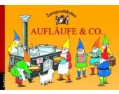 Zwergenstübchen: Aufläufe & Co.
