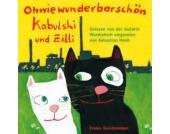 Ohwiewunderbarschön Kabulski und Zilli - Ein Hörbuch, 1 Audio-CD